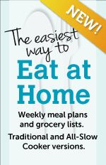 If you don't like to plan menus or you just don't have time, I've got a solution for you – Eat at Home Weekly Meal Plan Service. Each week you'll have two meal plans emailed to you.