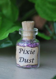 Pixie Dust to give to my daughter whenever she's upset about something. Her imagination will always comfort her