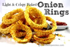 Light & Crispy Baked Onion Rings!  These totally curb the craving when you want something yummy!