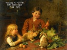 'Feeding the Rabbits' Felix Schlesinger  1833 – 1910 http://www.justrabbits.com/pictures-of-rabbits.html
