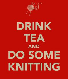 Two of my favorite things: knitting and tea!