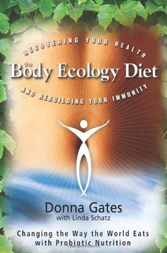 The Body Ecology Diet: Recovering Your Health and Rebuilding Your Immunity by Donna Gates, http://www.amazon.com/gp/product/1401935435/ref=cm_sw_r_pi_alp_z46Bqb1GY70SR
