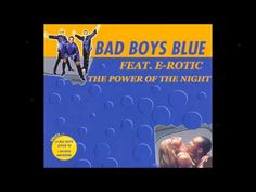 Bad Boys Blue Feat E Rotic - The Power Of The Night