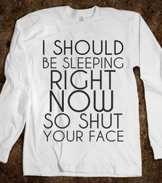 I SHOULD BE SLEEPING LONG SLEEVE - Hipster Apparel - Skreened T-shirts, Organic Shirts, Hoodies, Kids Tees, Baby One-Pieces and Tote Bags