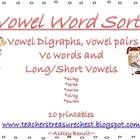 Vowel Word Sorts Vowel Digraphs, vowel pairsVc words andLong/Short Vowels*ai/ay*ee/ea*ow/ou*oi/oy*au/aw10 printables