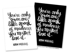 you're only given one little spark of madness. you mustn't lose it. {robin williams}