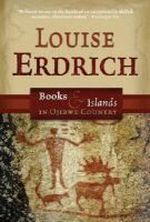 Books and Islands in Ojibwe Country | Louise Erdrich
