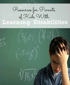 Resources for parents of kids with learning disabilities # parent resources # special needs