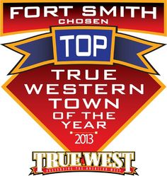 Fort Smith named #1 True Western Town 2013 town 2013, western town, west magazin, fort smith, smith arkansa, arkansa ozark, west town, arkansas, true western