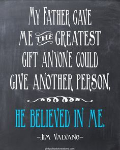 My father gave me the greatest gift anyone could give another person...he believed in me. #fathersday #quote #dad