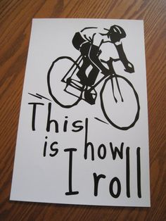 This is how I roll  bike cyclist print by PaisleyImpressions,