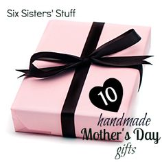 10 Handmade Mother's Day Gift Ideas on SixSistersStuff.com holiday, mothersday gift, handmad mother, 10 easi, mothers day, gift ideas, christma gift, mother day gifts, inexpens handmad