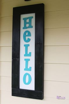 Hello porch sign.....cute!  Could even do different ones for various holidays.....