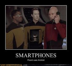 Smartphones: Picard uses Android.
