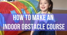 How to Make an Indoor Obstacle Course (Without Destroying Your Home)