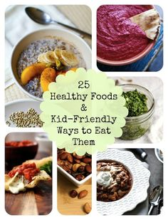 25 of the Healthiest Foods Plus Easy, Kid-Friendly Recipes