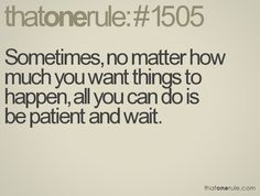 patience.... trying right now