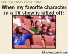 How I looked when Keith died in One Tree Hill... And when I thought Peyton was going to die.
