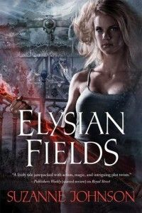 Elysian Fields by Suzanne Johnson Book #3 in the Sentinels of New Orleans series Genre: Urban Fantasy