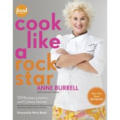 Cook Like A Rock Star by Anne Burrell, available at the Food Network Store