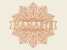 """Namaste: """"I honor the place within you where the entire Universe resides; I honor the place within you of love, of light, of truth, of peace; I honor the place within you, where, when you are in that place in you, and I am in that place in me, there is only one of us."""""""