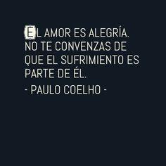 El amor es alegría. Love is JOY! - Paulo Coelho