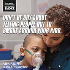 A Tip About Secondhand Smoke - Don't be shy about telling people not to smoke around your kids. Aden, Age 7.  Jessica, His Mother.