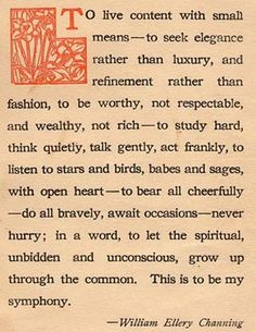 """""""to live content..."""" -william ellery channing"""
