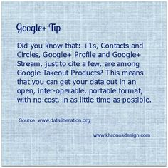 Google Takeout Products - Google Plus Tip | Khronos Design | #SavvyBIZSolutions