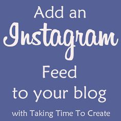 A tutorial on how to add an Instagram feed to your blog. It's super easy!