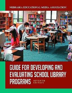 Guide for developing and evaluating school library programs, 7th ed. / Nebraska Educational Media Association. / Santa Barbara, Calif. : Libraries Unlimited, c2010.