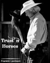 Ten Secrets To Becoming Highly Successful With Horses