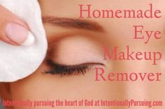 Homemade Eye Makeup Remover - Intentionally Pursuing