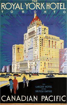 The Royal York Hotel Toronto - Vintage Travel Poster