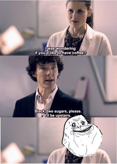 Forever Alone Sherlock quote <3