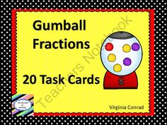 Fractions with Gumballs from Back to Basic Skills on TeachersNotebook.com -  (16 pages)  - Nobody can resist a gumball machine!  Use these task cards to get your students answering fraction questions as easily as they can blow a bubble!