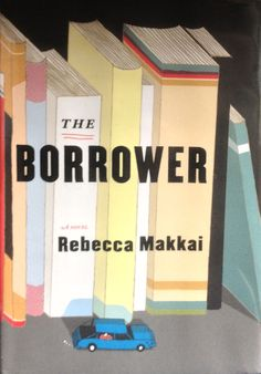 Join us at 1 p.m. Thursday June 27 at the Rensselaer Library where we will be discussing The Borrower by Rebecca Makkai. Limited copies still available on request.