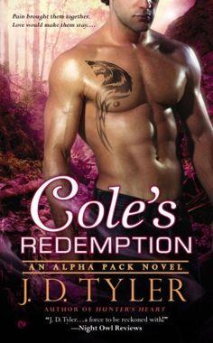 Cole's Redemption by J.D. Tyler | Alpha Pack, BK#5 | Publisher: Signet | Publication Date: March 4, 2014 | www.JDTyler.com | #Paranormal #shape-shifters #werewolves