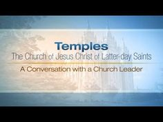 Mormon Temples: A Conversation with a Church Leader - YouTube
