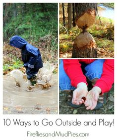 10 Ways to Go Outside and Play! - Fireflies and Mud Pies