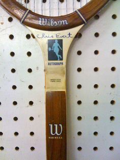 Wilson Chris Evert Wooden Tennis Racket -- I loved this racquet.  I did not have one, but I always wanted one.  I would borrow my friends racquet any time I could...