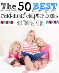 the 50 best read-aloud chapter books for kids #kids #read #chapter #books