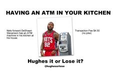Say What? #Nets forward #DeShawnSteveson has an ATM machine in his kitchen and there is a fee. -Hughes it or Lose it? #nba #nets #basketball #money #radioshow #emcee #actor #frazierhughes #frazierhughes.com #hughesorlose