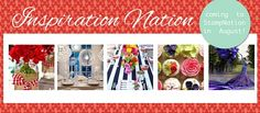 A month long series of inspirational challenges - coming your way!  #stampnation  http://catherinepooler.com/2013/07/inspiration-nation/