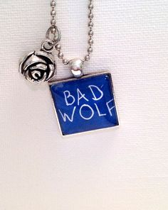 Bad Wolf Rose Tyler Doctor Who Necklace 9th by GenXNostalgia, $18.00  The Twelfth Doctor requests that you view these fragments of time and space from my personal archives.