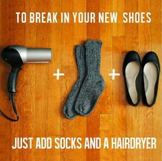 To break in your new shoes...