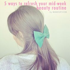 an easy way to feel instantly cuter? well a bow, of course! // 5 quick ways to refresh your mid-week beauty routine!