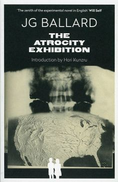 The Atrocity Exhibition, published by Fourth Estate, London, 2014. Cover: Stanley Donwood, assembled from found images