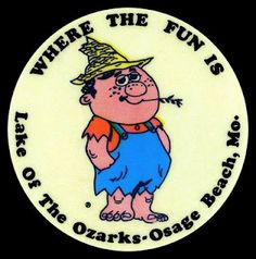 This little hillbilly guy was known as  Osage Ollie, the official mascot for Osage Beach, Missouri back in the 1970's and early 80's. Back in the day, Ollie could be found stuck to doors and windows of most of the businesses at the Lake of the Ozarks.