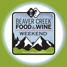 Beaver Creek Food and Wine Weekend Beaver Creek Resort Avon Colorado